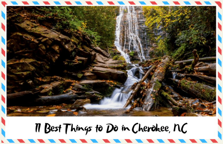 11 Best Things to Do in Cherokee, NC: I Promise You'll Have Fun!