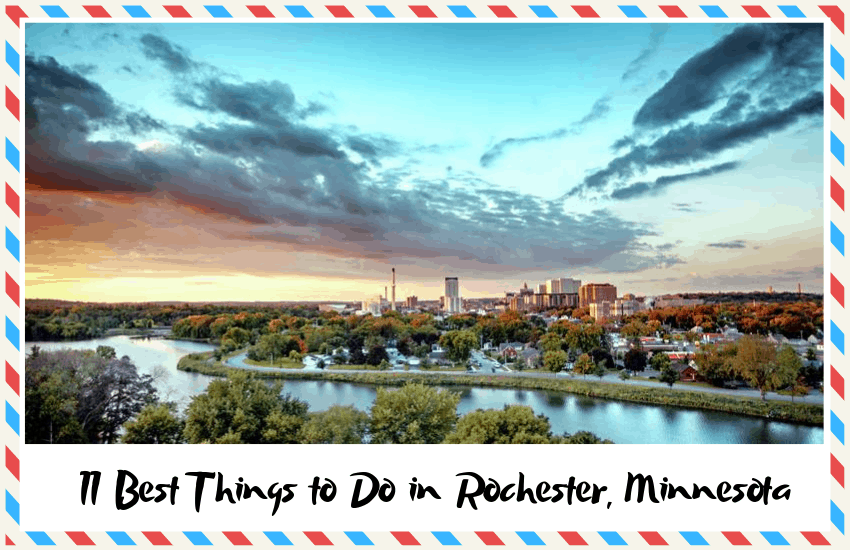 The Best Things to Do in Rochester, Minnesota