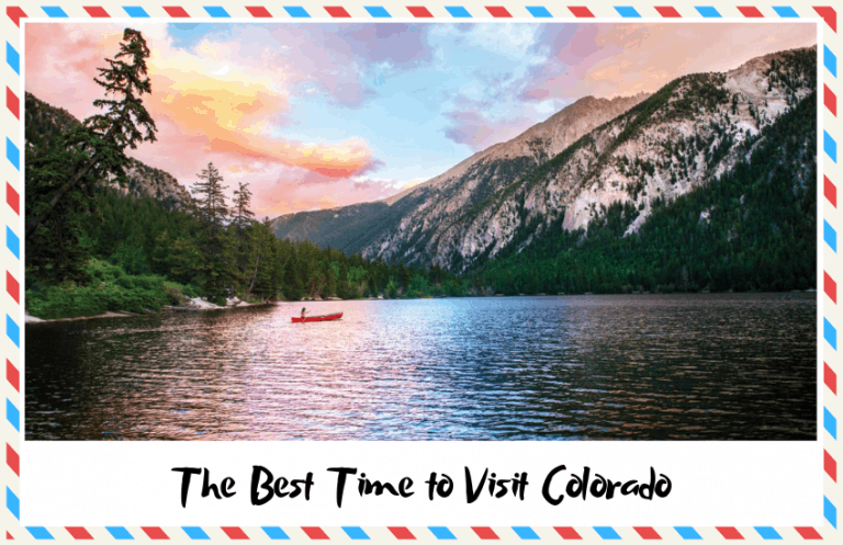 The Best Time to Visit Colorado & What to Consider!