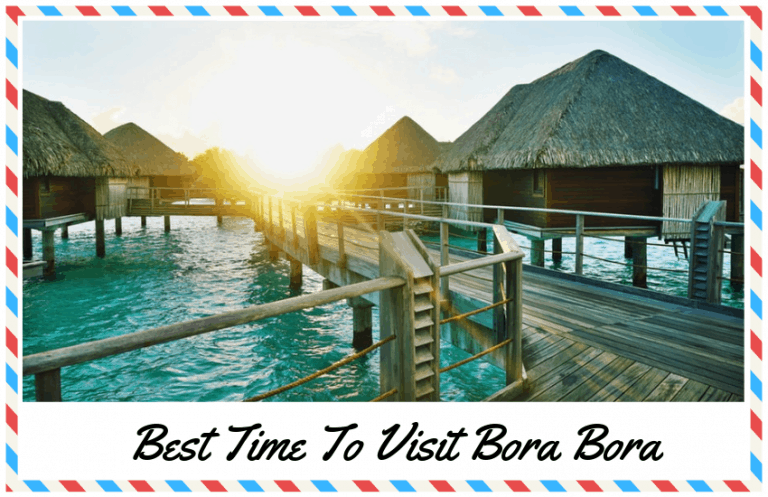 Best Time to Visit Bora Bora: Make the Most of Your Trip!