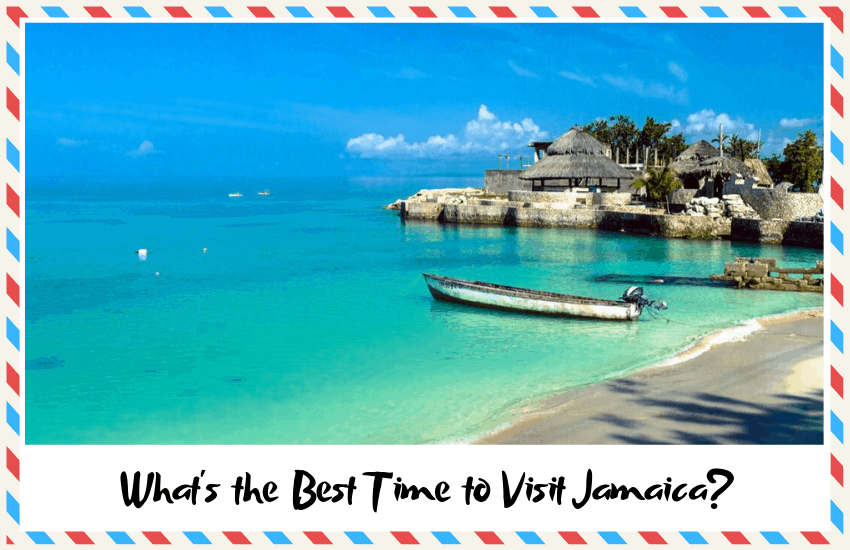 What's the Best Time to Visit Jamaica? Find Out Here