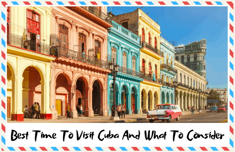 The Best Time to Visit Cuba and What to Consider