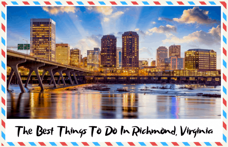 The Best Things to do in Richmond, Virginia – Don't Miss Out!