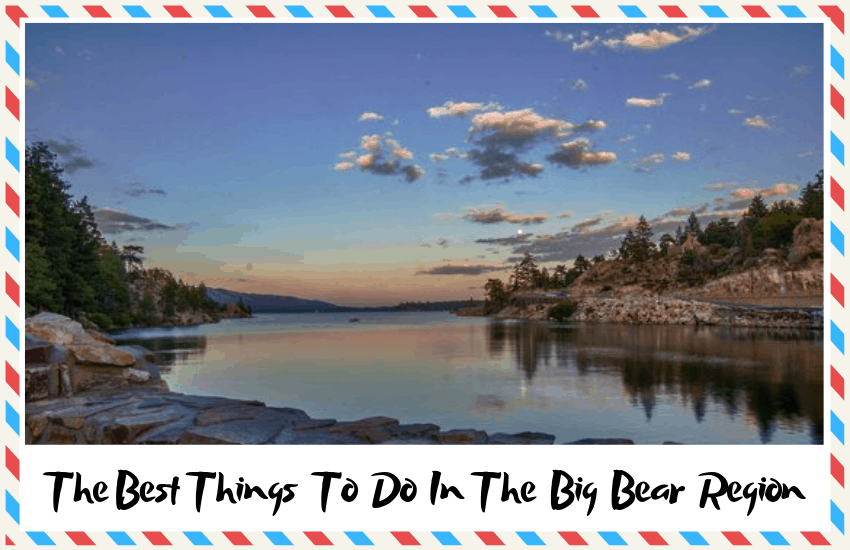 The Best Things to do in the Big Bear Region!