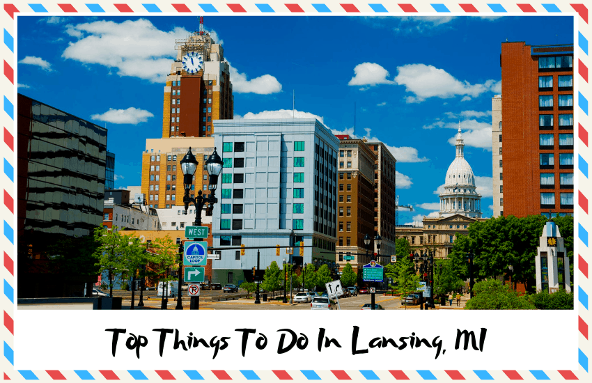 Top Things to Do in Lansing, MI – Fun Activities & Historic Landmarks