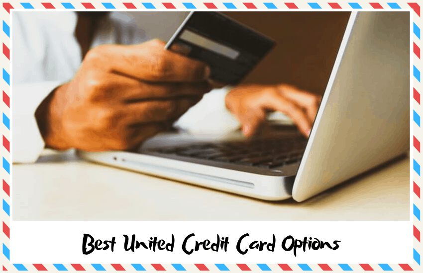 The Best United Credit Card Options: Get The Most Out Of Your Travels
