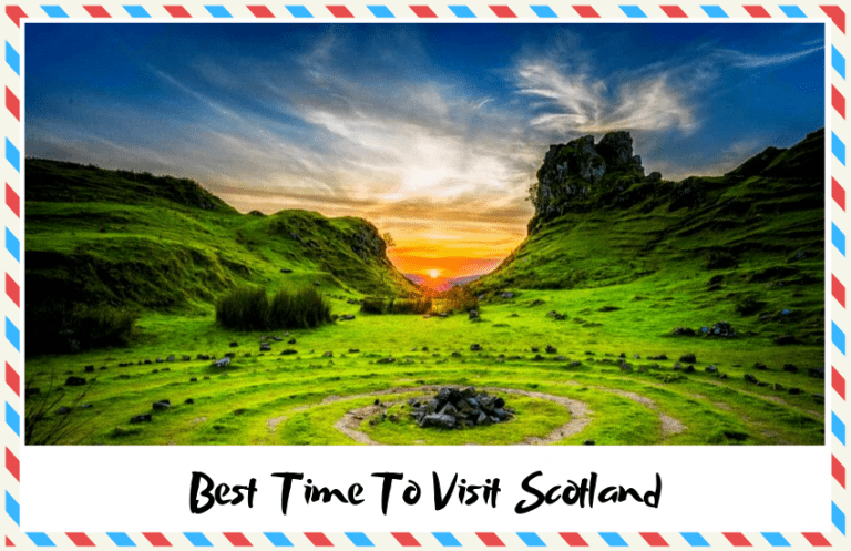 The Best Time to Visit Scotland: Seasons and Activites!