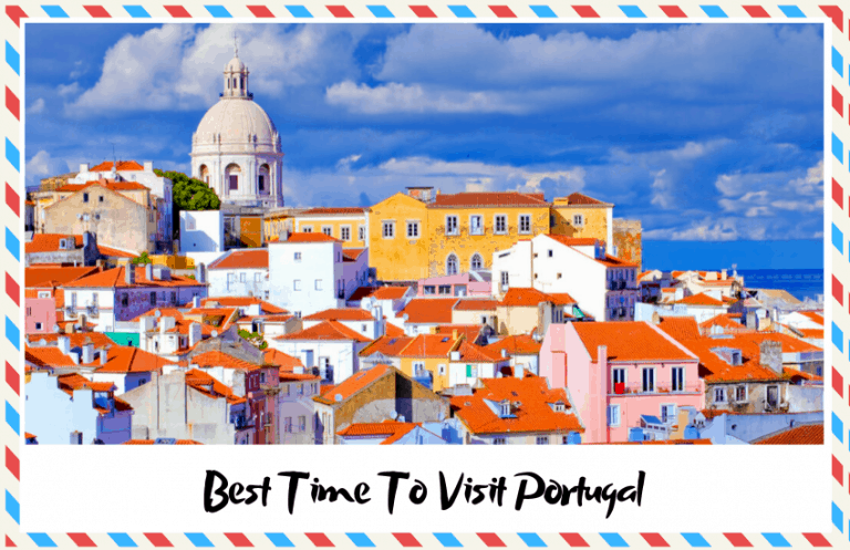 The Best Time To Visit Portugal – Get the Most Out of Your Trip!