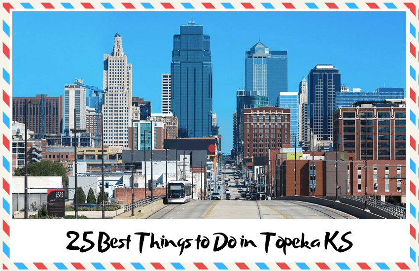 The 25 Best Things to Do in Topeka, Kansas